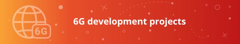 6G development projects